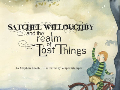 Satchel Willoughby & The Realm Of Lost Things Children's Book main photo
