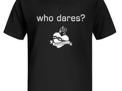 T-Shirt:    who dares? main photo