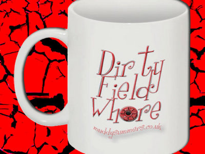 Dirty Field Whore Mug main photo