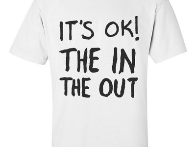 'IT'S OK! THE IN THE OUT' B/W print tee's main photo