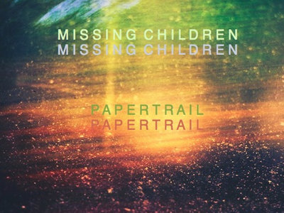 Missing Children - Papertrail (Physical Single) main photo