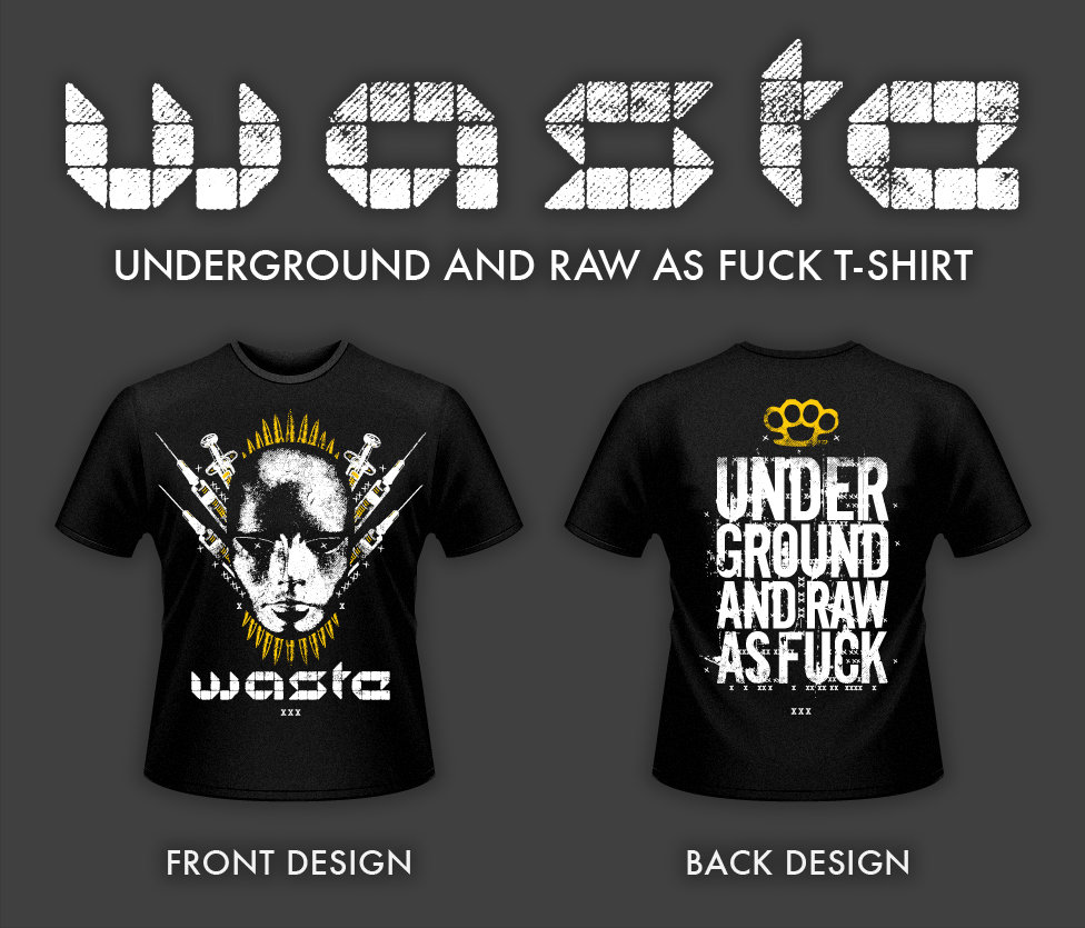 T shirt design download - W A S T E Underground And Raw As F Ck T Shirt Download Card