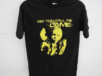 """IAME - """"Did You Call Me Lame?"""" T-shirt main photo"""