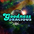 Goodness Gracious image