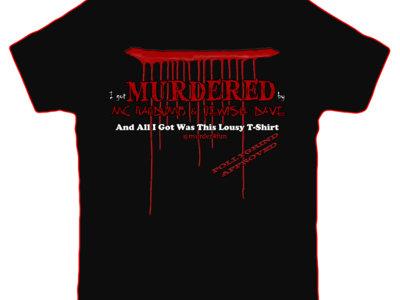 """I Got Murdered!"" T-Shirt main photo"