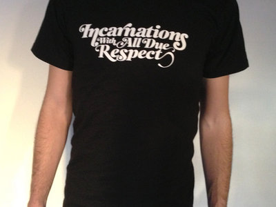 "Incarnations ""With All Due Respect"" Tee main photo"