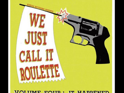 'Russian Recording Presents: We Just Call It Roulette Volume 4: It Happened' Vinyl LP main photo