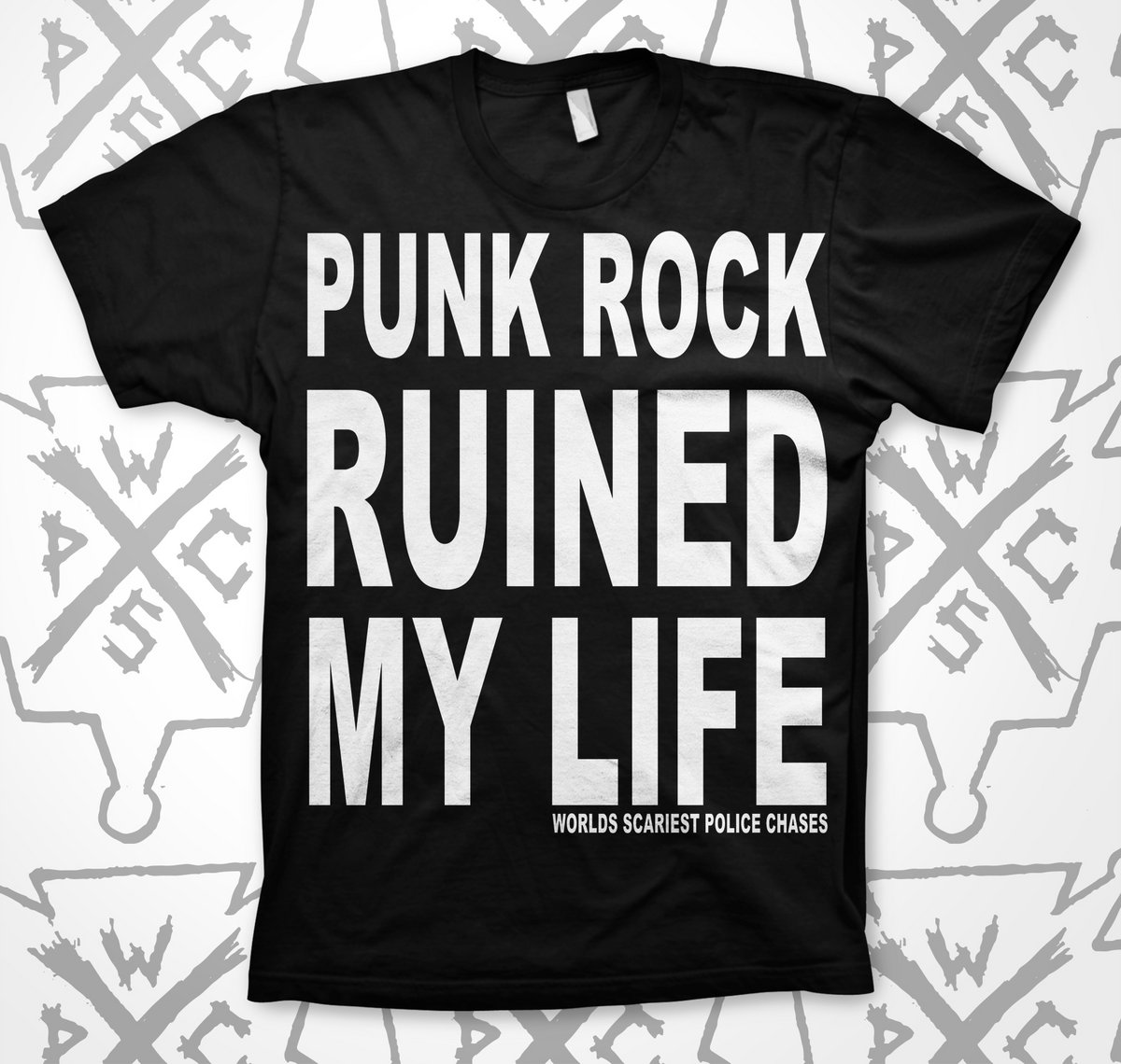 punk rock ruined my life shirt - worlds scariest police