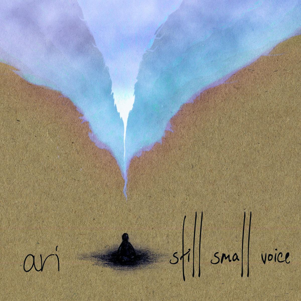 Still Small Voice | Ari
