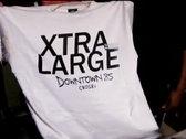"""""""XTRA LARGE"""" T-Shirt photo"""