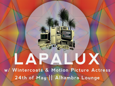 LAPALUX (UK) w/ Wintercoats (Melb / EP Launch), Motion Picture Actress main photo