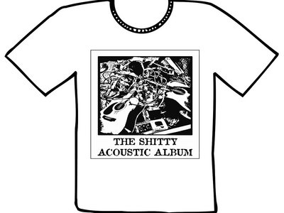 Shitty Acoustic T-Shirt main photo