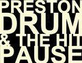 Preston Drum & the Hit Pause image