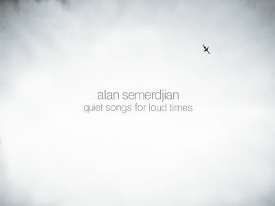 Alan Semerdjian - 'Quiet Songs for Loud Times' Merch Bundle main photo