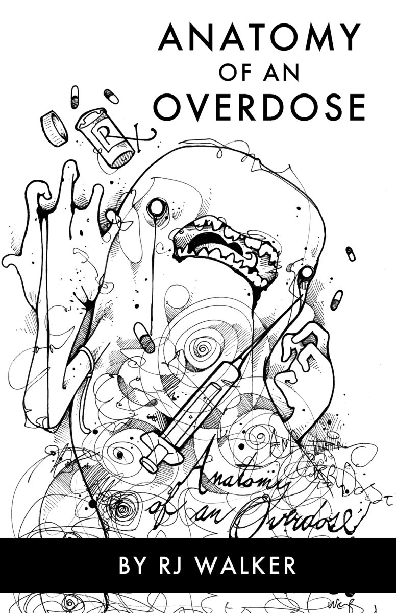 Anatomy of an Overdose | RJ Walker