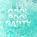COOL POOL PARTY image