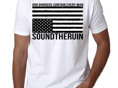 Our Borders Contain Every Man T-Shirt main photo