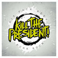 Kill The President! image