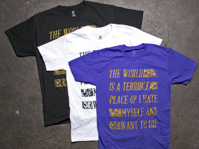 The World Is A Terrible Place T-Shirt main photo