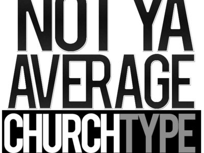 Not Ya Average Church Type Tshirts main photo
