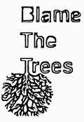 Blame the Trees image