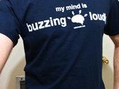 Buzzing Loudly T-shirt photo