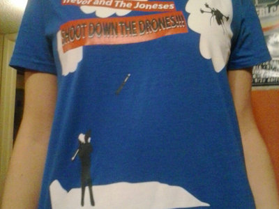 Shoot Down The Drones!!!! T-Shirt (Soft-style) main photo