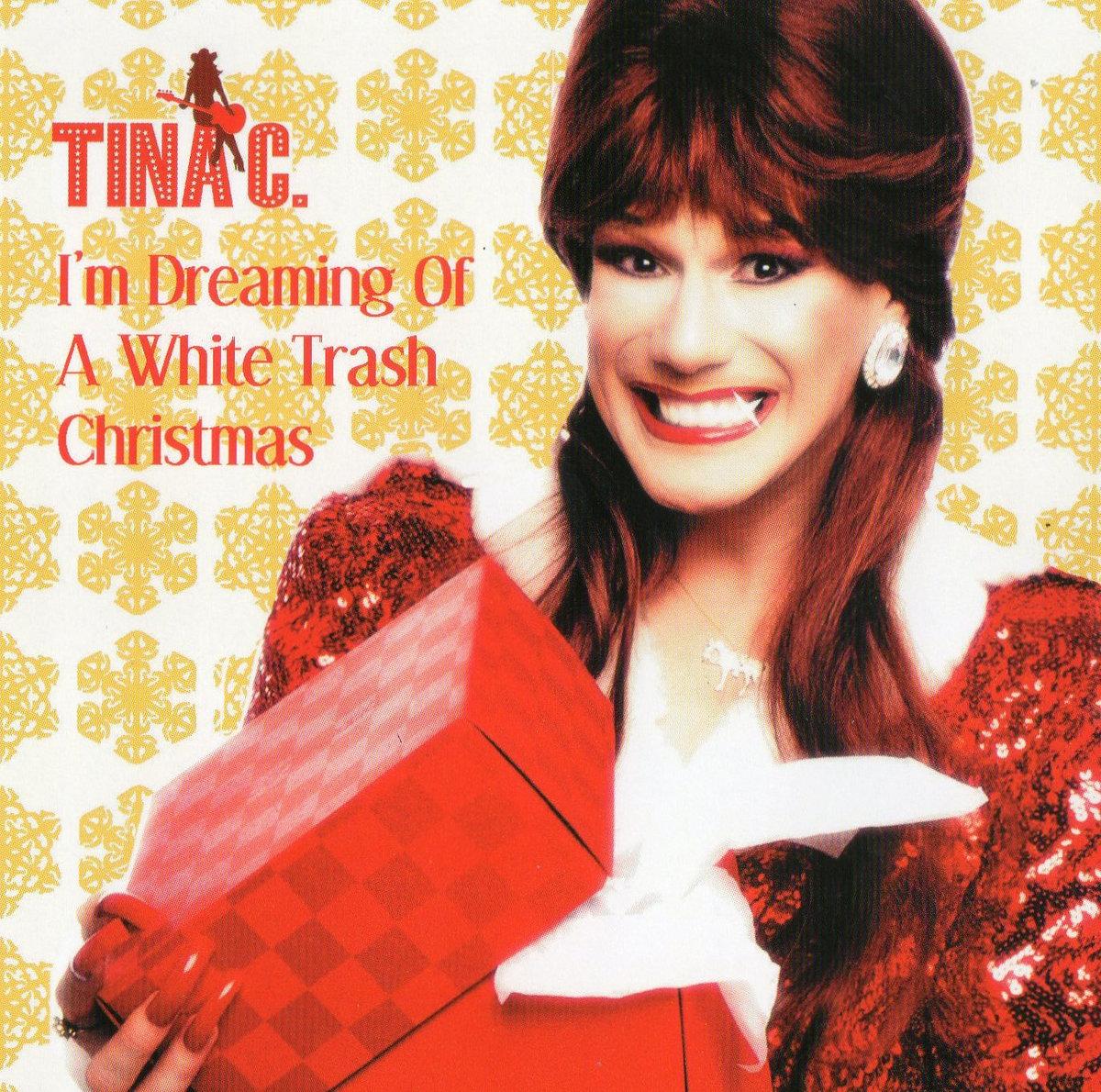 White Trash Christmas.I M Dreaming Of A White Trash Christmas Tina C
