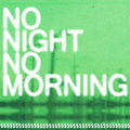 No Night No Morning image