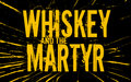 Whiskey and the Martyr image