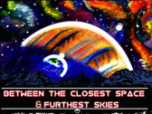 Between the Closest Space & Furthest Skies DVD photo