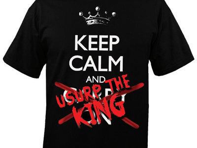 Keep Calm and Usurp The King T-Shirt main photo