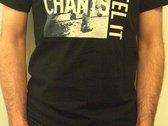 Chants - I Feel Like I Feel It T-Shirt photo