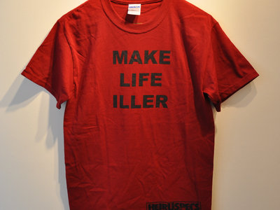 """Make Life Iller"" Tee - Blood/Black main photo"
