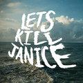 Let's Kill Janice image