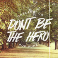 Don't Be The Hero image