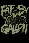 Fat By The Gallon image