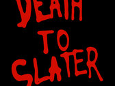 Death to Slater t-shirt photo
