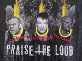 LAST FEW TO CLEAR -66.6% Praise The Loud, Curse This Day T-Shirts photo