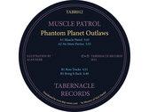 TABR012 – Phantom Planet Outlaws – Muscle Patrol photo
