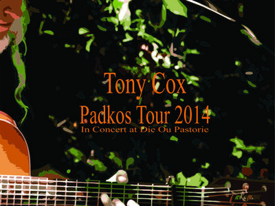 Tony Cox - Padkos Tour 2014 - In Concert at Die Ou Pastorie main photo