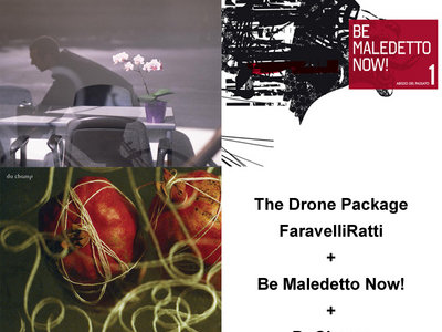 The Drone Package: FaravelliRatti + Be Maledetto Now! + DuChamp  LPs main photo