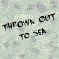 Thrown Out to Sea image