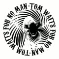 Tom Waits For No Man image