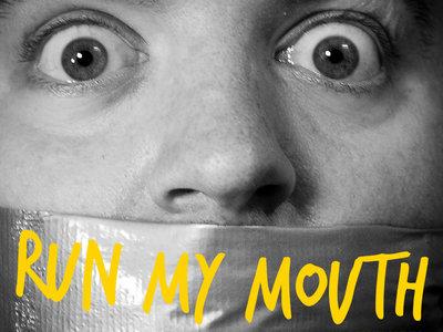 RUN MY MOUTH - 2014 Debut EP main photo