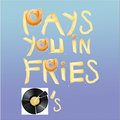 Pays-You-In-Fries Records image