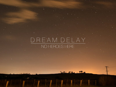 """Dream Delay - """"No Heroes Here"""" Limited Edition USB EP main photo"""