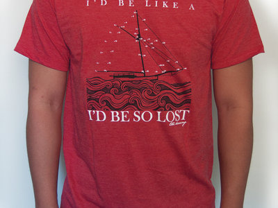 """I'd be like a ship"" T-shirt main photo"