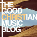 The Good Christian Music Blog image