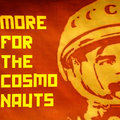 More for the Cosmonauts image